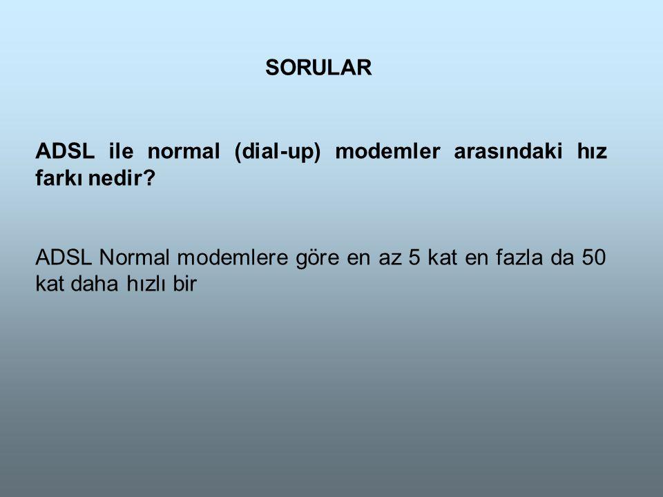 ADSL ile normal (dial-up) modemler arasındaki hız farkı nedir.