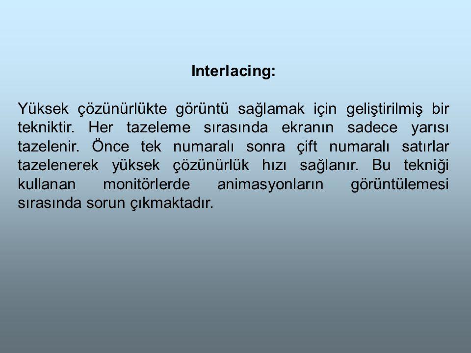 Interlacing: Yüksek çözünürlükte görüntü sağlamak için geliştirilmiş bir tekniktir.