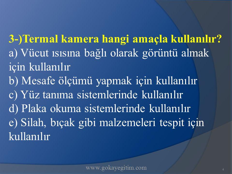 www.gokayegitim.com25 23-)Aşağıdakilerden hangisi kontrol kavramı çerçevesinde özel güvenlik personelinin yapabileceği bir işlem değildir.