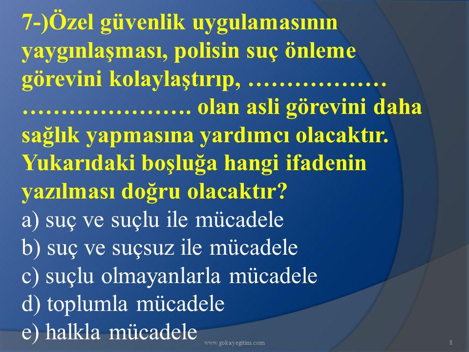 www.gokayegitim.com29 26-)Aşağıdaki tanımlamalardan hangisi iyi bir devriye hizmetinin ve personelinin nitelikleri arasında yer almaz.