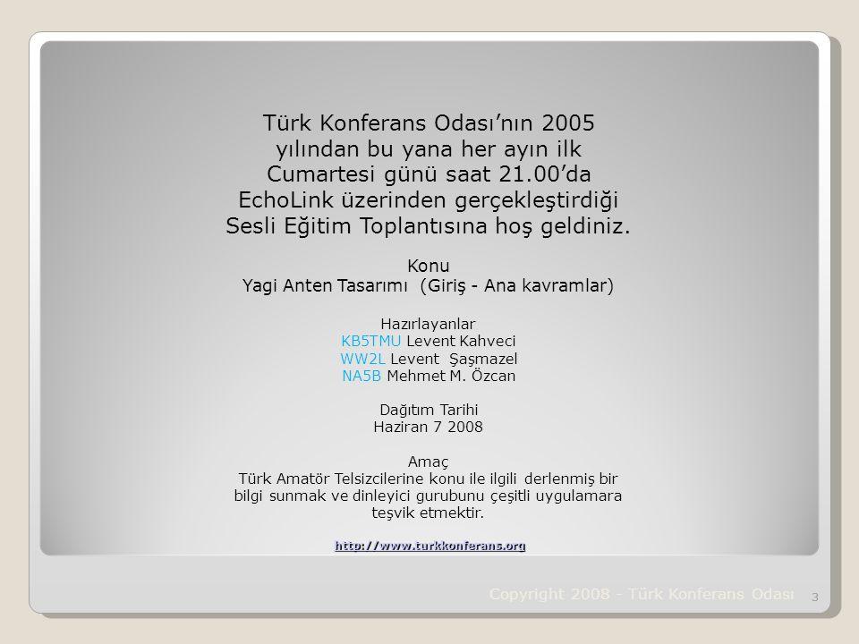 Copyright 2008 - Türk Konferans Odası 24 Toplam kazanç * Azimuth Reflektör ve sürücü 24