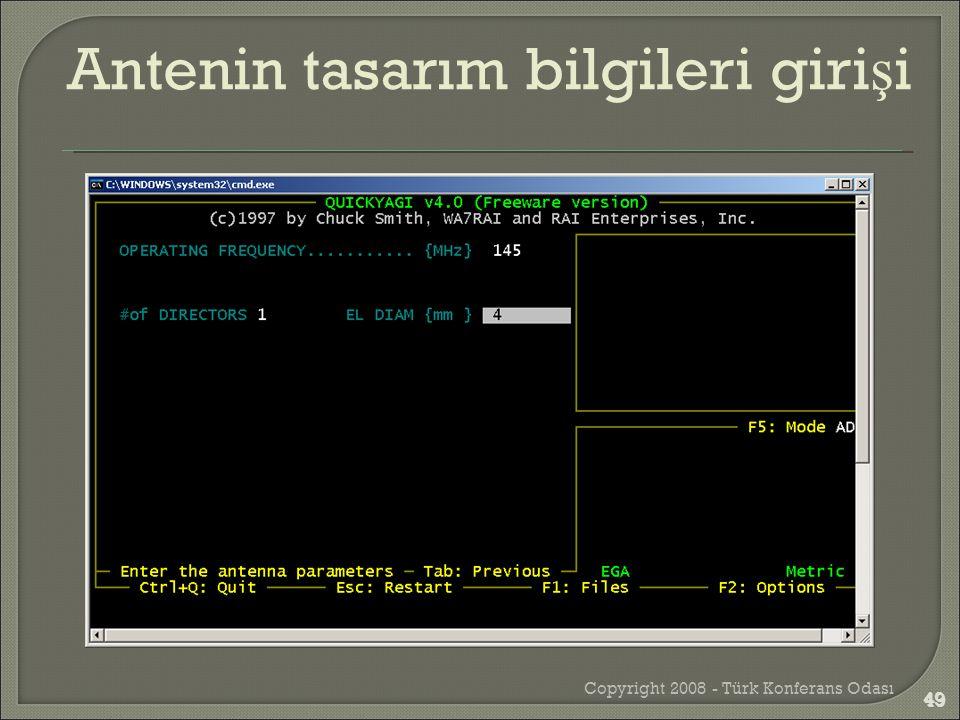 Copyright 2008 - Türk Konferans Odası 49 Antenin tasarım bilgileri giri ş i 49