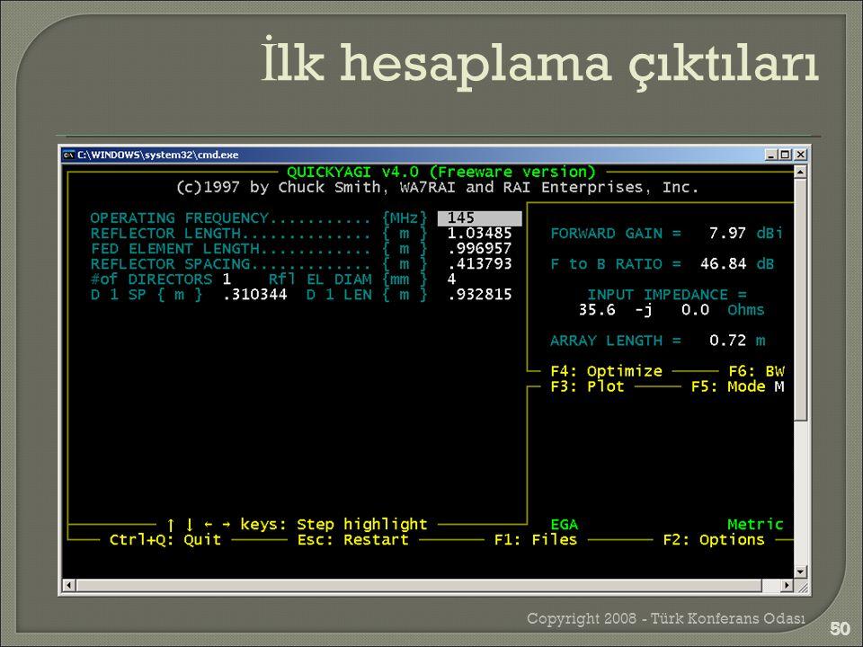 Copyright 2008 - Türk Konferans Odası 50 İ lk hesaplama çıktıları 50
