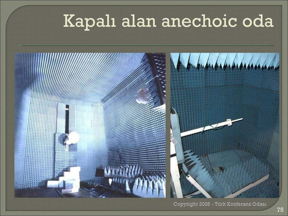 Copyright 2008 - Türk Konferans Odası Kapalı alan anechoic oda 75