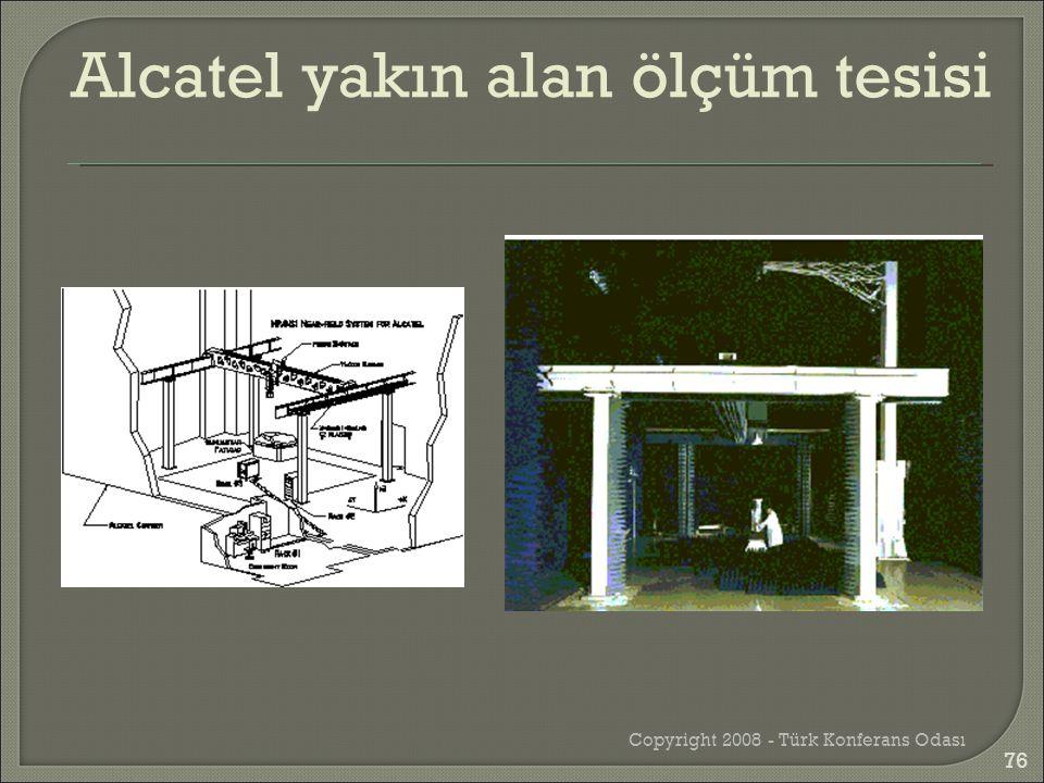 Copyright 2008 - Türk Konferans Odası Alcatel yakın alan ölçüm tesisi 76