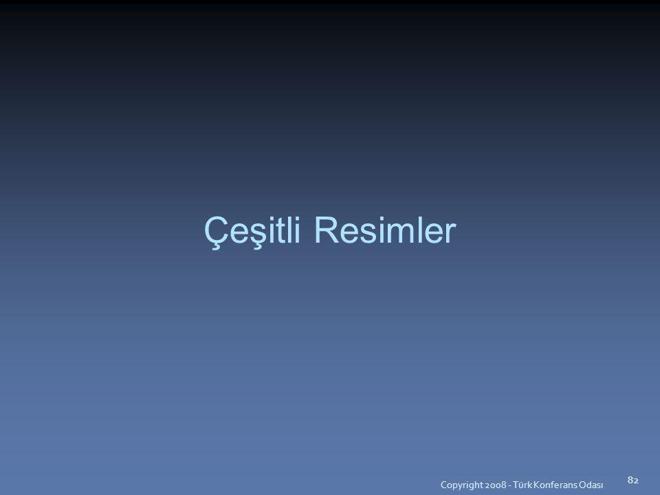 Copyright 2008 - Türk Konferans Odası 82 Çeşitli Resimler 82