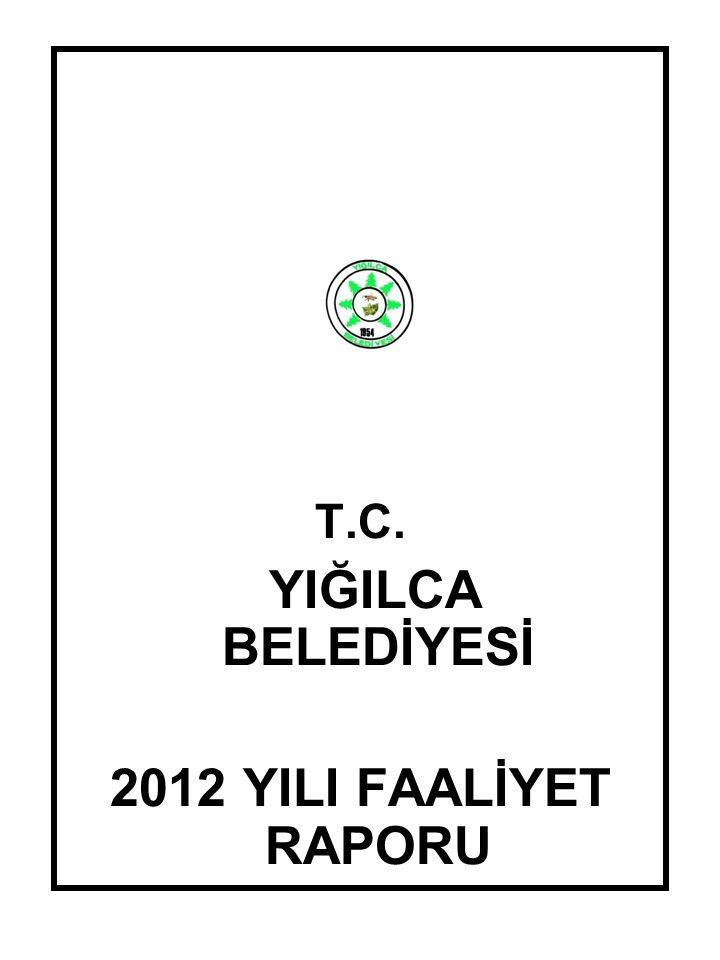 T.C. YIĞILCA BELEDİYESİ 2012 YILI FAALİYET RAPORU