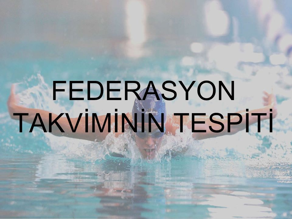 FEDERASYON TAKVİMİNİN TESPİTİ