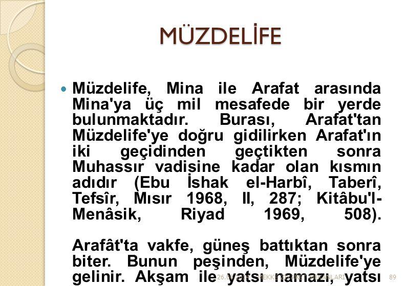 MÜZDEL İ FE  Müzdelife, Mina ile Arafat arasında Mina'ya üç mil mesafede bir yerde bulunmaktadır. Burası, Arafat'tan Müzdelife'ye doğru gidilirken Ar
