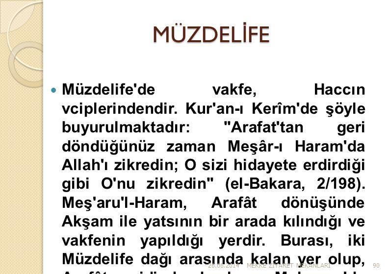 MÜZDEL İ FE  Müzdelife'de vakfe, Haccın vciplerindendir. Kur'an-ı Kerîm'de şöyle buyurulmaktadır: