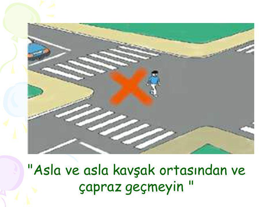 Kaynaklar •www.egm.gov.tr/trafik.islemleri.cocuk.asp