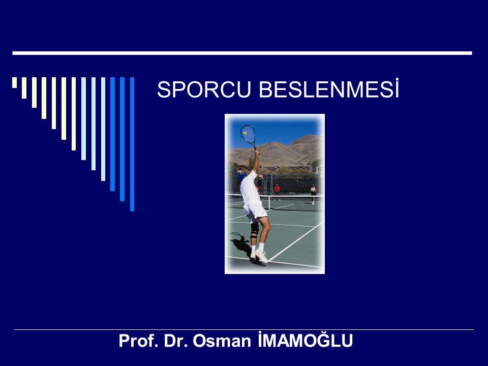 SPORCU BESLENMESİ Prof. Dr. Osman İMAMOĞLU