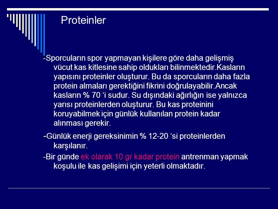 Proteinler -Sporcuların spor yapmayan kişilere göre daha gelişmiş vücut kas kitlesine sahip oldukları bilinmektedir.Kasların yapısını proteinler oluşt