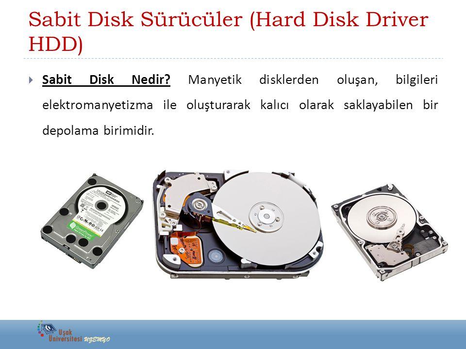 Sabit Disk Sürücüler (Hard Disk Driver HDD)  Sabit Disk Nedir.