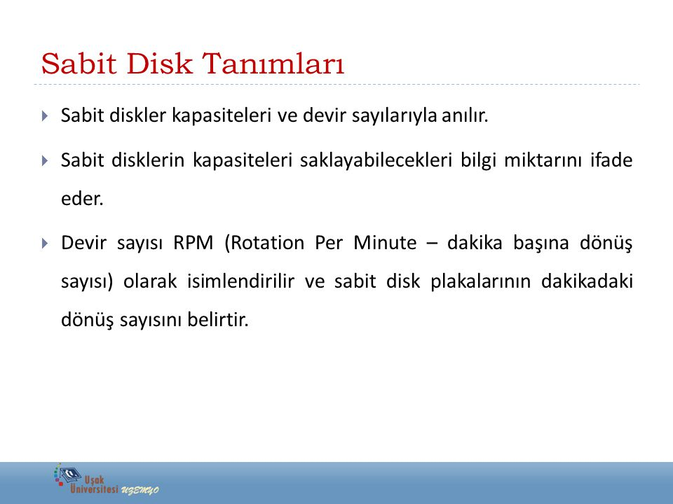 CD-ROM ve CD Writer Sürücüler  CD-ROM disklerin kapasitesi 650 MB' dır.
