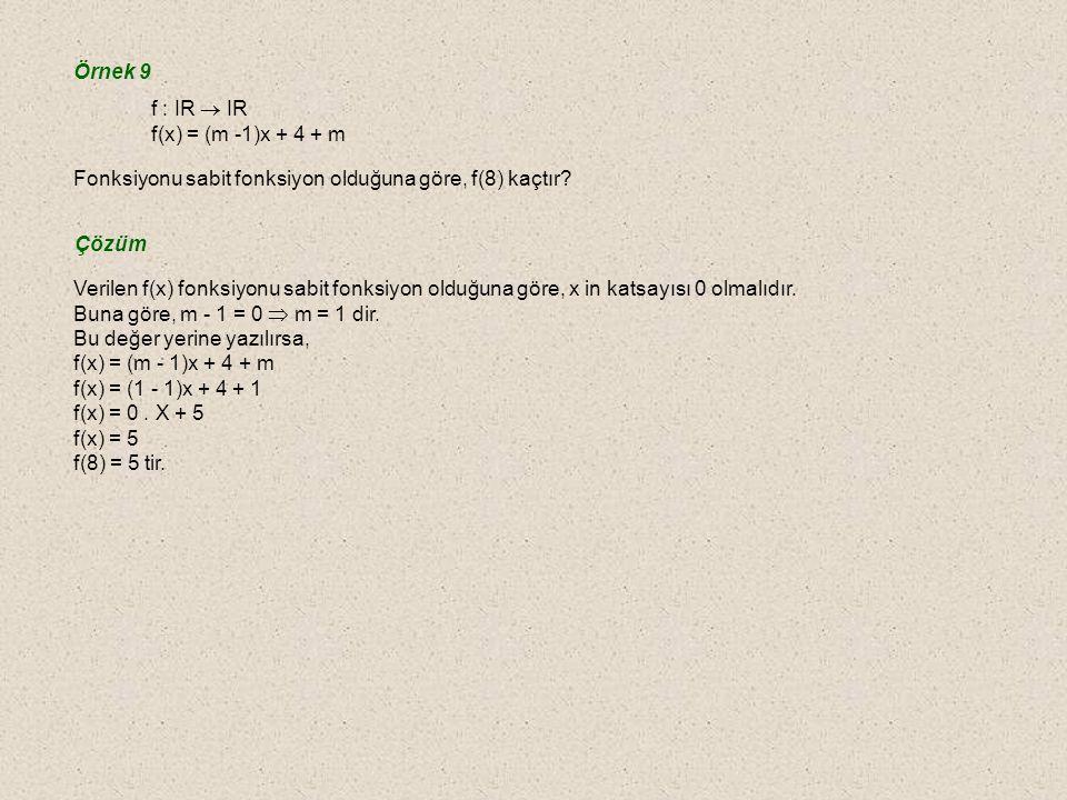 5. Sabit Fonksiyon ve Sıfır Fonksiyonu Tanım kümesindeki bütün elemanları değer kümesindeki bir tek elemana eşleyen fonksiyona sabit fonksiyon denir.