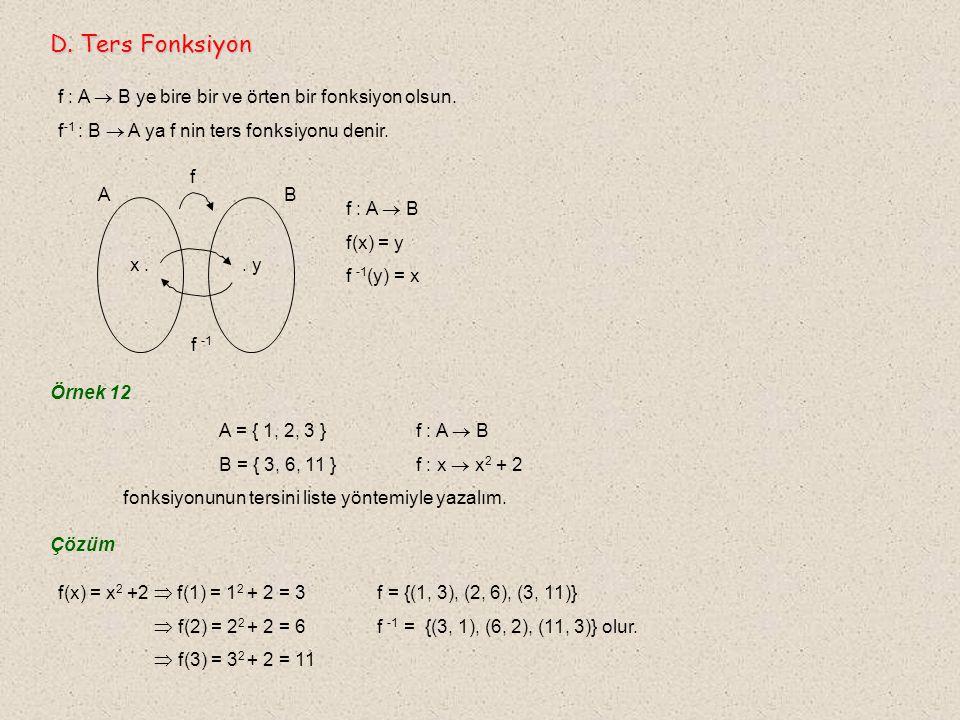 Örnek 11 A = { 1, 2 } B = { a, b, c } kümeleri veriliyor.