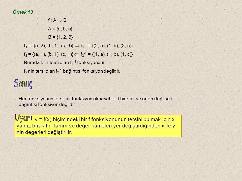D.Ters Fonksiyon f : A  B ye bire bir ve örten bir fonksiyon olsun.