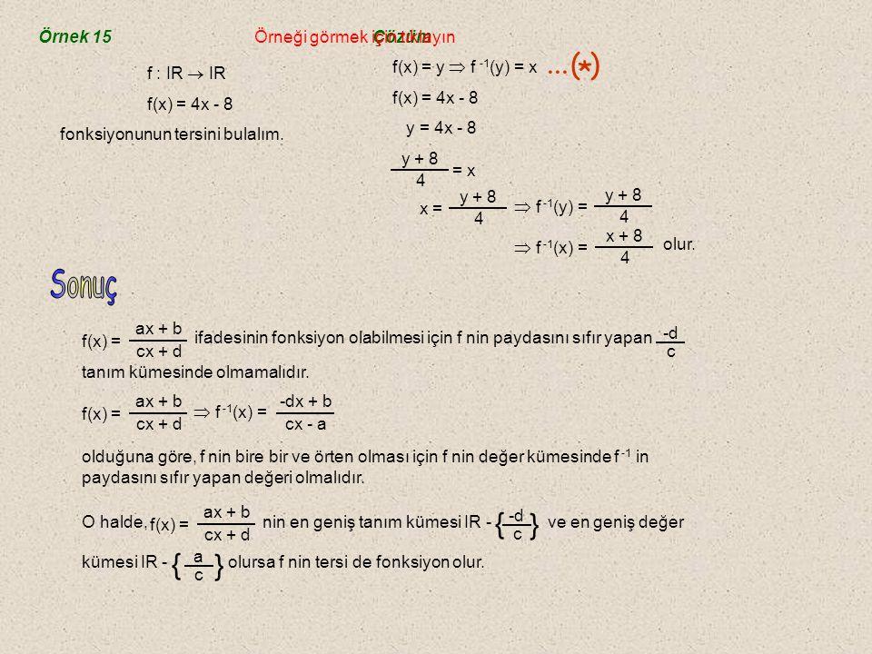 1.) f : IR  IR, f(x) = ax + b  f -1 (x) = 2.) f : IR -  IR - x - b a { } d c { } a c  f(x) =  f -1 (x) = d ı r.