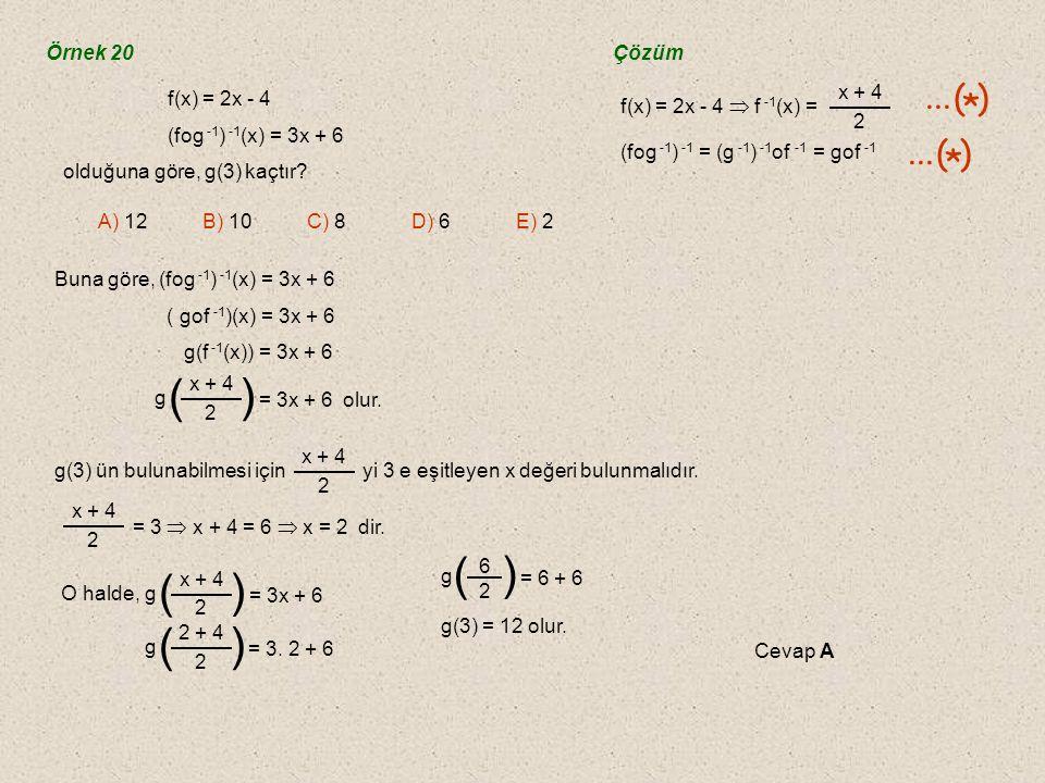 Örnek 19 (fof)(x) = 4x + 3 olduğuna göre, f(x) fonksiyonunu bulalım.