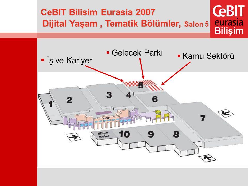 Dijital Yaşam, Tematik Bölümler, Salon 5  İş ve Kariyer  Kamu Sektörü  Gelecek Parkı CeBIT Bilisim Eurasia 2007