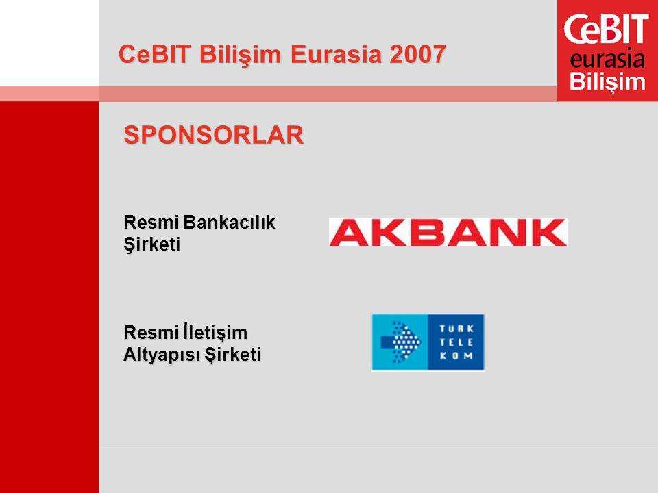 CeBIT Bilişim Eurasia 2007 SPONSORLAR Resmi Bankacılık Şirketi Resmi İletişim Altyapısı Şirketi