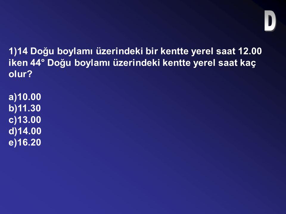 31)Türkiye'de ulusal saat ayarının 2.saat dilimine göre yapıldığı bir dönemde tam öğle vakti 29° Doğu meridyeninde yer alan İstanbul'da yerel saat kaç olmalıdır.