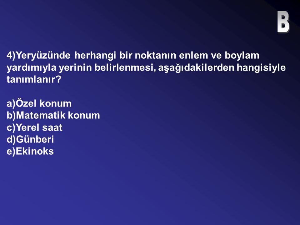 3)Aşağıdakilerden hangisi, Türkiye'nin özel konumunun sonucu olamaz? a)Asya ve Avrupa arasında geçit yeri olması b)üç tarafının denizlerle çevrili olm