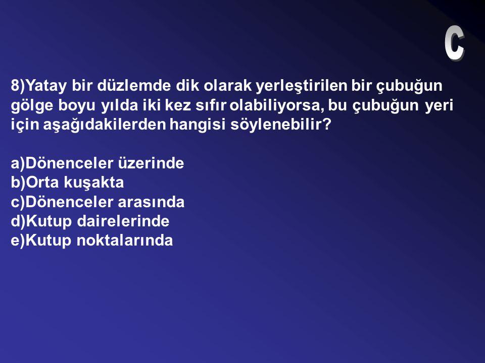 7)Türkiye'de kışın saatler, İzmit'ten geçen 30° doğu meridyeninin yerel saat ayarına göre düzenlenir. Buna göre, aşağıdaki illerden hangisinin yerel s