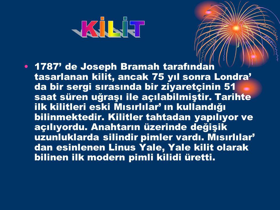 •1787' de Joseph Bramah tarafından tasarlanan kilit, ancak 75 yıl sonra Londra' da bir sergi sırasında bir ziyaretçinin 51 saat süren uğraşı ile açılabilmiştir.