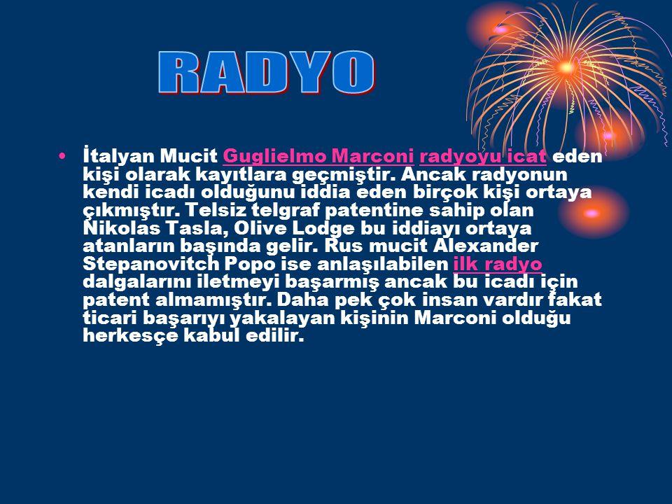 •İtalyan Mucit Guglielmo Marconi radyoyu icat eden kişi olarak kayıtlara geçmiştir.