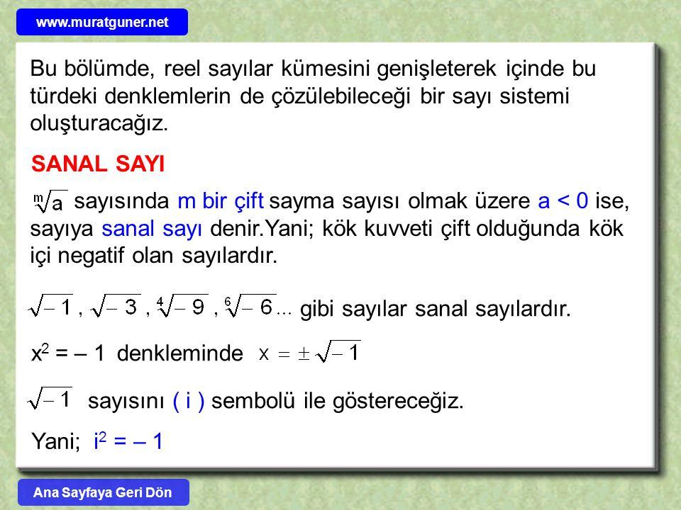 ÖRNEK x 2 – ( 1 – 2i )x –1 – i = 0 denkleminin çözüm kümesini bulunuz.