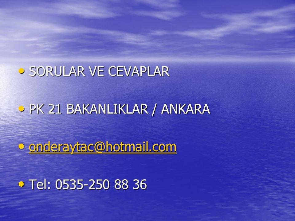 • SORULAR VE CEVAPLAR • PK 21 BAKANLIKLAR / ANKARA • onderaytac@hotmail.com onderaytac@hotmail.com • Tel: 0535-250 88 36