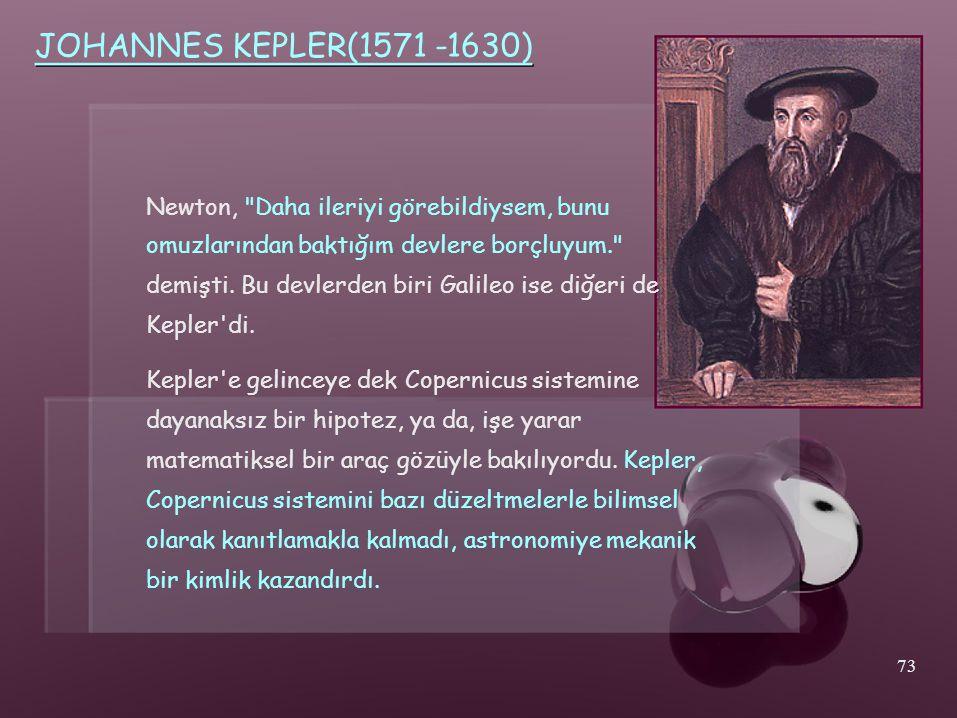 JOHANNES KEPLER(1571 -1630) Newton,