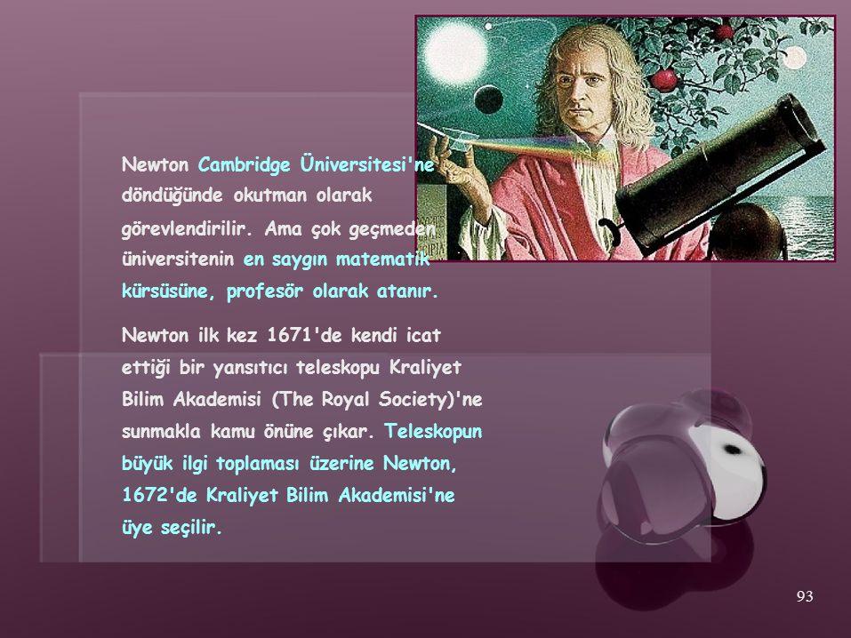 Newton Cambridge Üniversitesi'ne döndüğünde okutman olarak görevlendirilir. Ama çok geçmeden üniversitenin en saygın matematik kürsüsüne, profesör ola