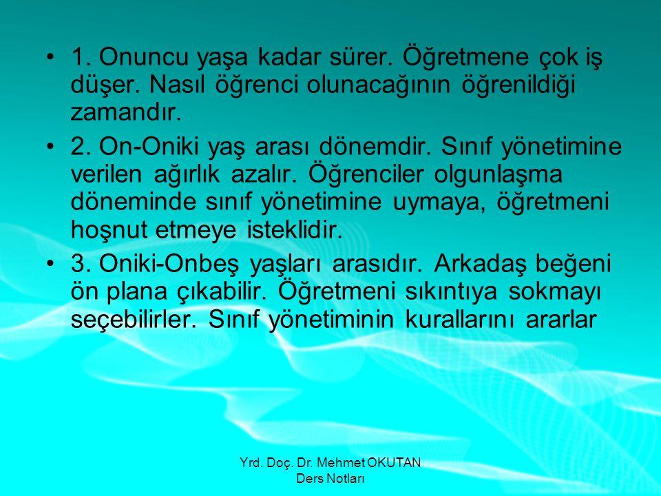 Yrd.Doç. Dr. Mehmet OKUTAN Ders Notları •1. Onuncu yaşa kadar sürer.