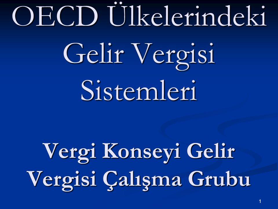 1 OECD Ülkelerindeki Gelir Vergisi Sistemleri Vergi Konseyi Gelir Vergisi Çalışma Grubu