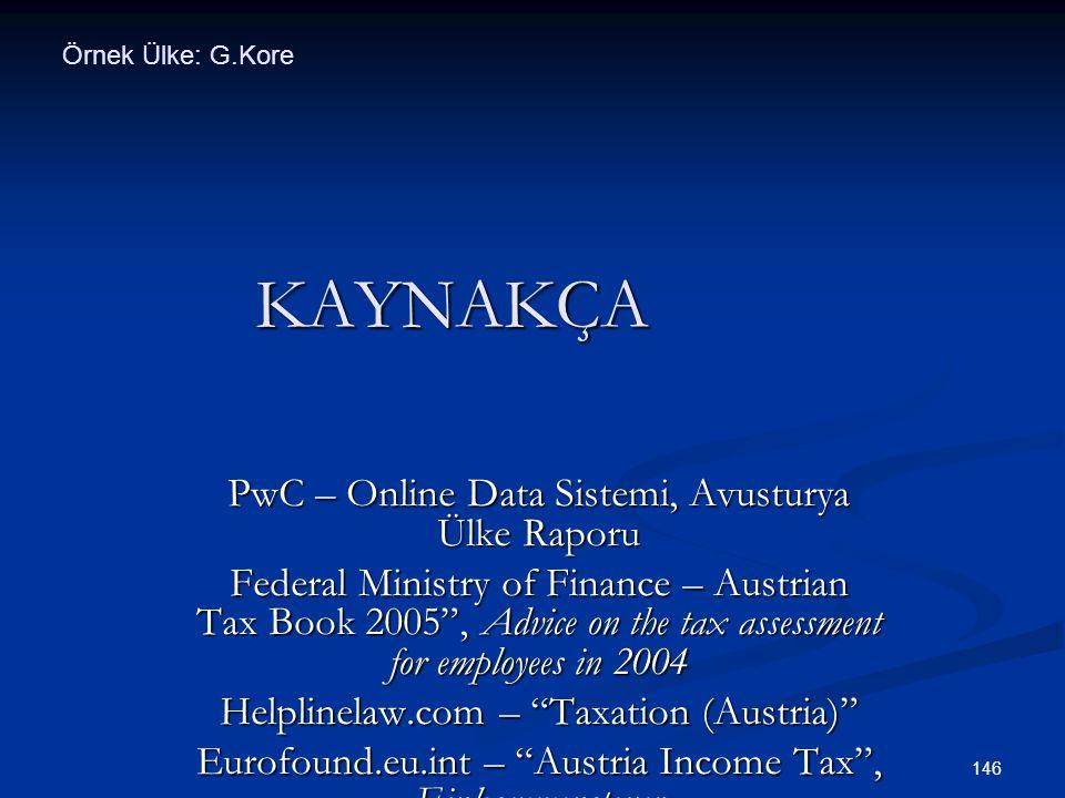"""146 KAYNAKÇA PwC – Online Data Sistemi, Avusturya Ülke Raporu Federal Ministry of Finance – Austrian Tax Book 2005"""", Advice on the tax assessment for"""