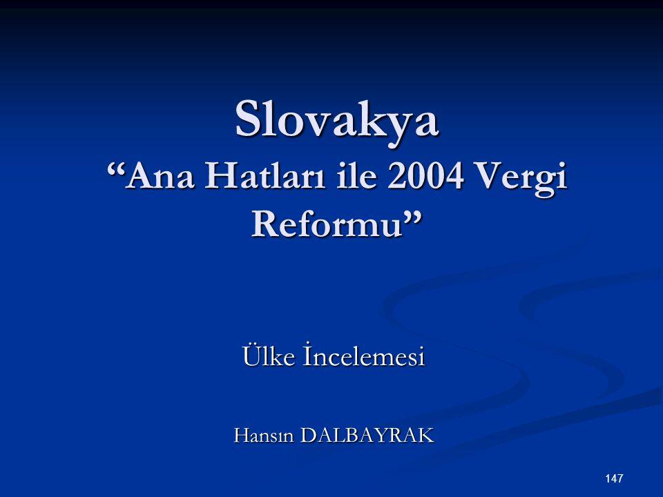 """147 Slovakya """"Ana Hatları ile 2004 Vergi Reformu"""" Ülke İncelemesi Hansın DALBAYRAK"""
