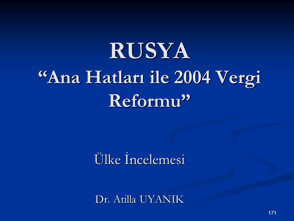 """171 RUSYA """"Ana Hatları ile 2004 Vergi Reformu"""" Ülke İncelemesi Dr. Atilla UYANIK"""