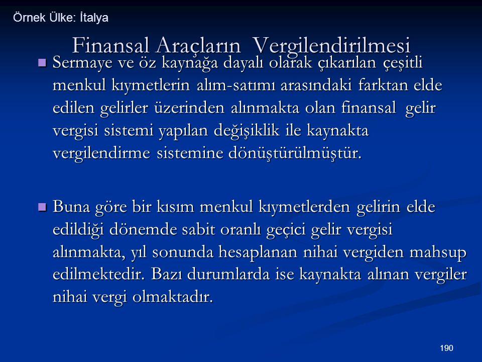 190 Finansal Araçların Vergilendirilmesi  Sermaye ve öz kaynağa dayalı olarak çıkarılan çeşitli menkul kıymetlerin alım-satımı arasındaki farktan eld