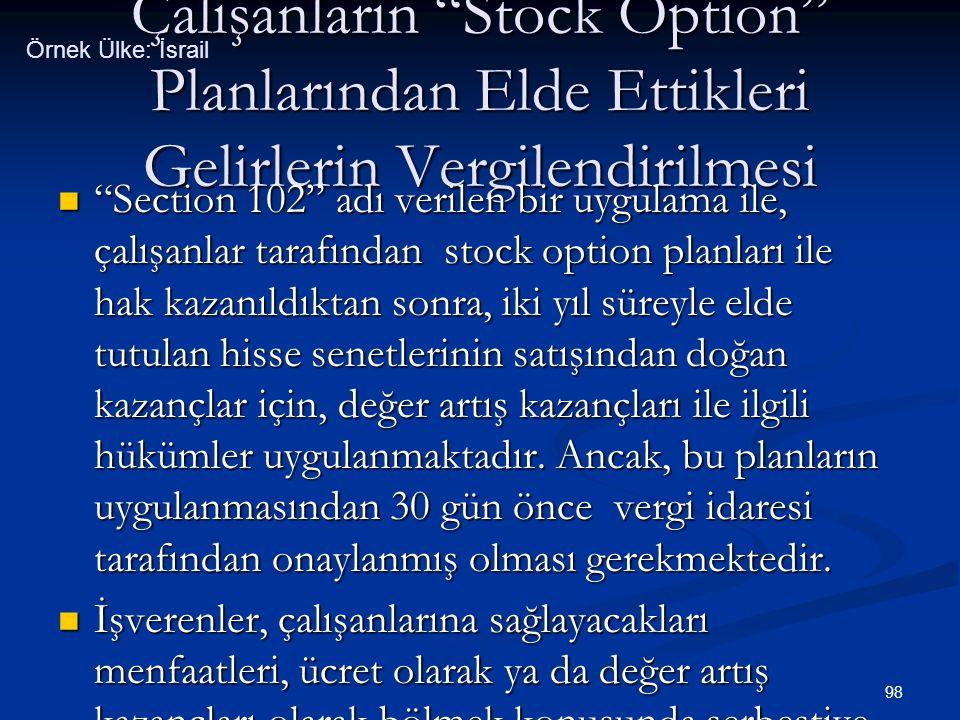"""98 Çalışanların """"Stock Option"""" Planlarından Elde Ettikleri Gelirlerin Vergilendirilmesi  """"Section 102"""" adı verilen bir uygulama ile, çalışanlar taraf"""