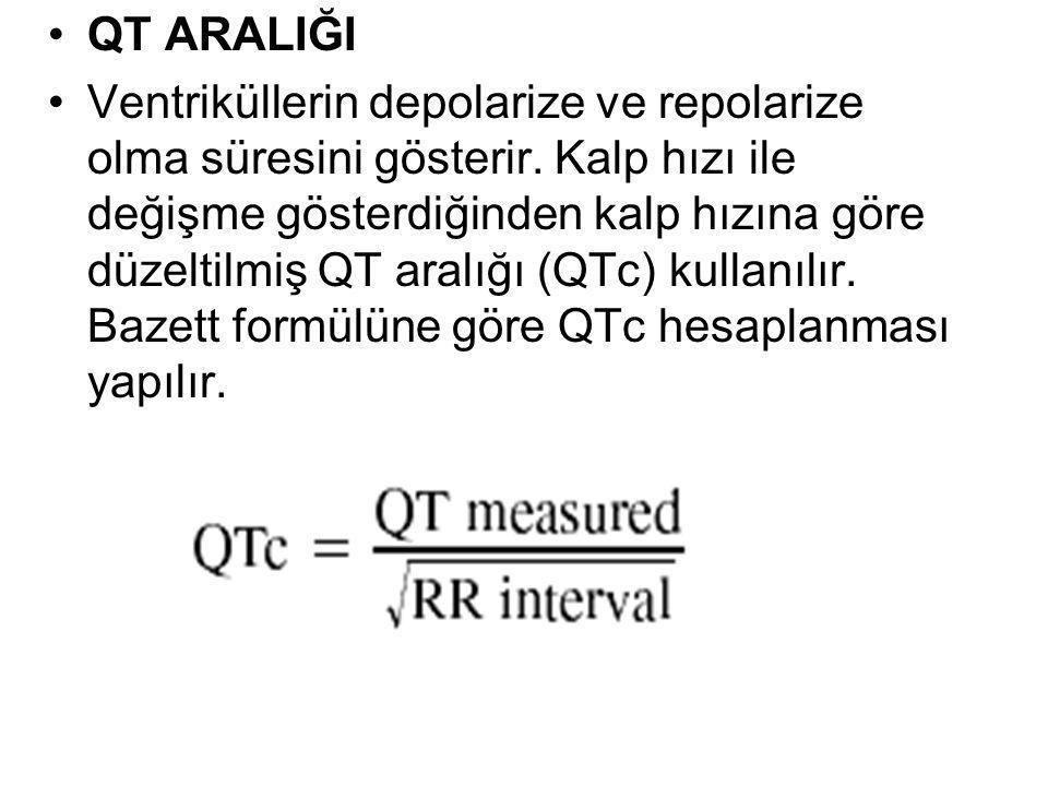 •QT ARALIĞI •Ventriküllerin depolarize ve repolarize olma süresini gösterir. Kalp hızı ile değişme gösterdiğinden kalp hızına göre düzeltilmiş QT aral