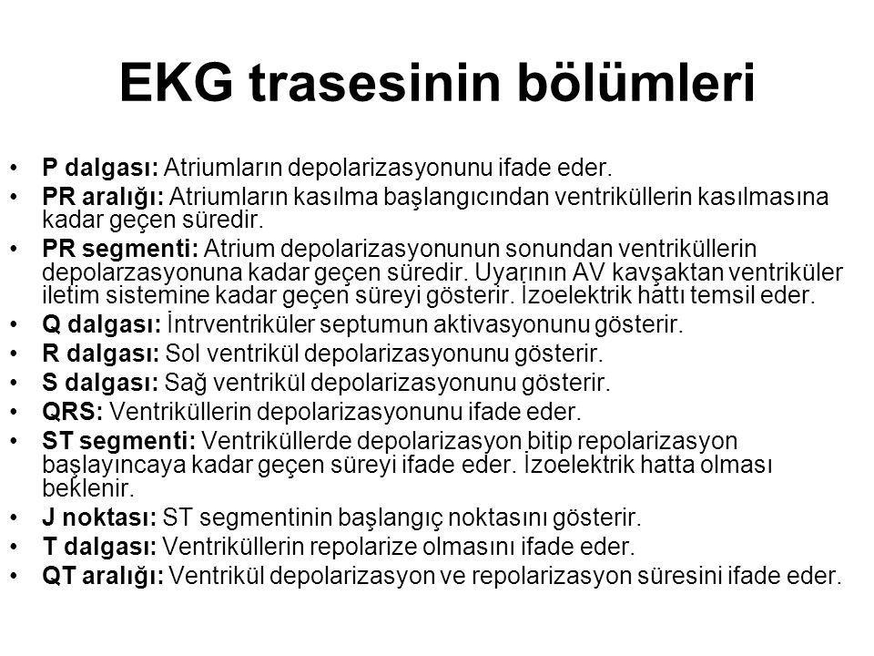 EKG trasesinin bölümleri •P dalgası: Atriumların depolarizasyonunu ifade eder. •PR aralığı: Atriumların kasılma başlangıcından ventriküllerin kasılmas