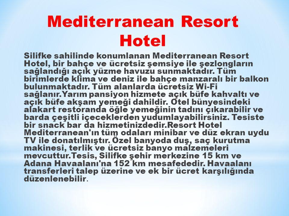 Mediterranean Resort Hotel Silifke sahilinde konumlanan Mediterranean Resort Hotel, bir bahçe ve ücretsiz şemsiye ile şezlongların sağlandığı açık yüzme havuzu sunmaktadır.