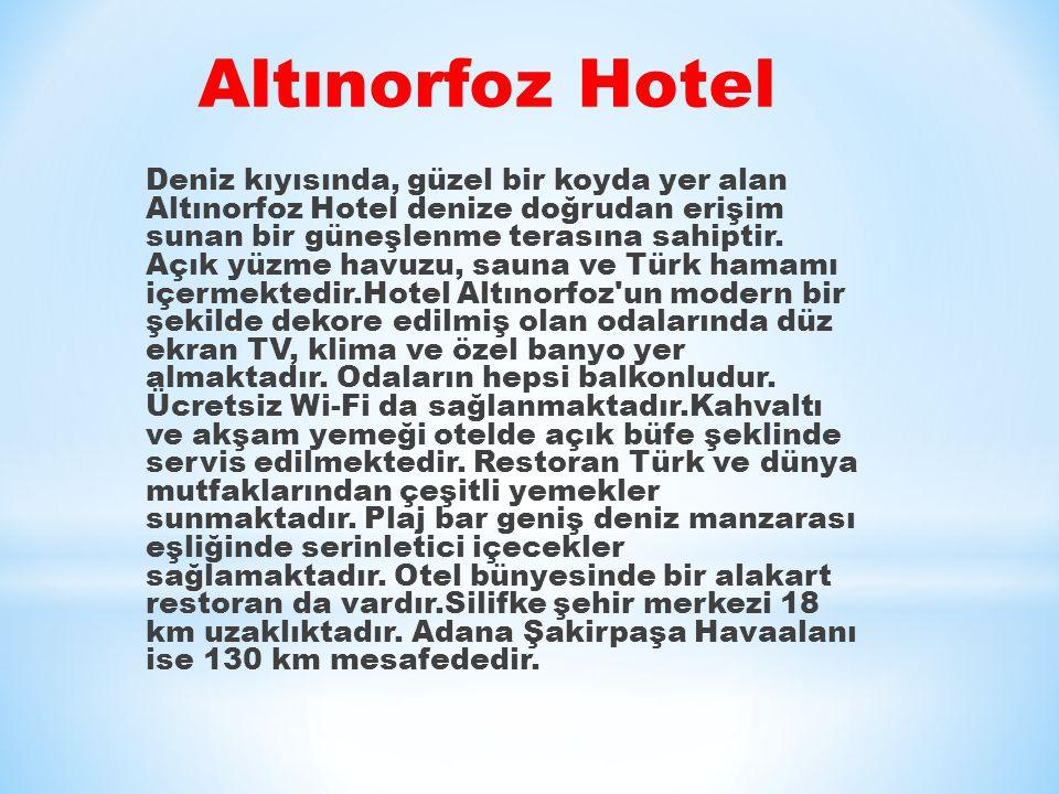 Altınorfoz Hotel Deniz kıyısında, güzel bir koyda yer alan Altınorfoz Hotel denize doğrudan erişim sunan bir güneşlenme terasına sahiptir.
