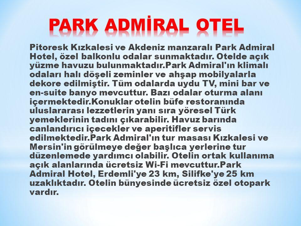 Pitoresk Kızkalesi ve Akdeniz manzaralı Park Admiral Hotel, özel balkonlu odalar sunmaktadır.