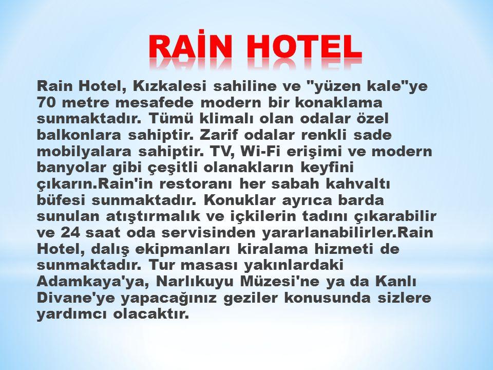 Rain Hotel, Kızkalesi sahiline ve yüzen kale ye 70 metre mesafede modern bir konaklama sunmaktadır.