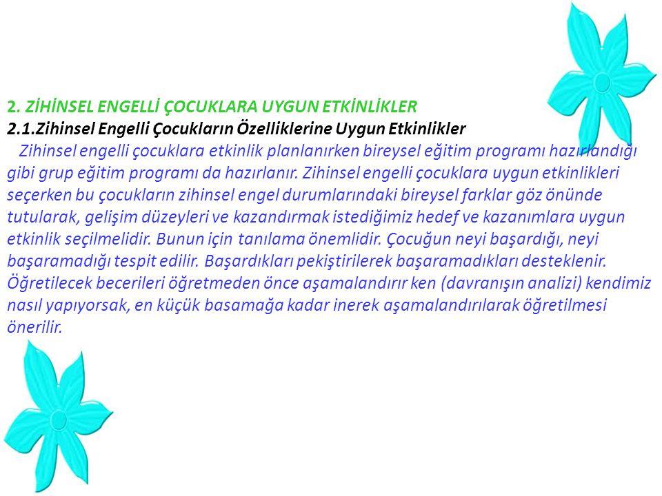 2. ZİHİNSEL ENGELLİ ÇOCUKLARA UYGUN ETKİNLİKLER 2.1.Zihinsel Engelli Çocukların Özelliklerine Uygun Etkinlikler Zihinsel engelli çocuklara etkinlik pl
