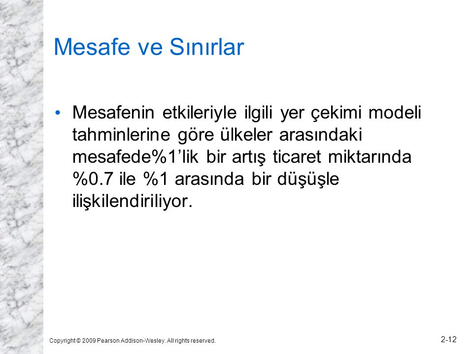 Copyright © 2009 Pearson Addison-Wesley. All rights reserved. 2-12 Mesafe ve Sınırlar • Mesafenin etkileriyle ilgili yer çekimi modeli tahminlerine gö
